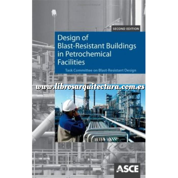 Asce Design Of Blast Resistant Buildings In Petrochemical Facilities